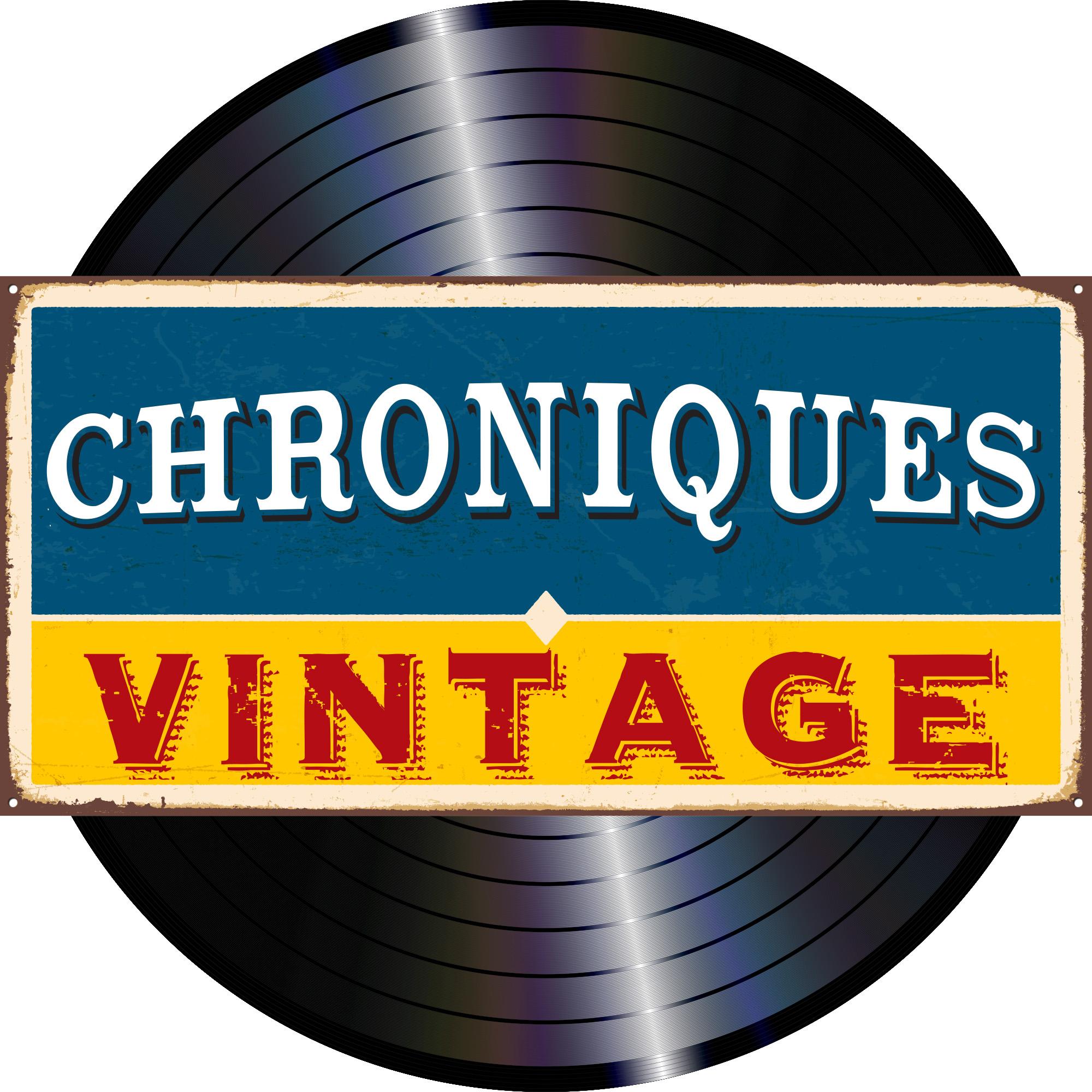 Chroniques Vintage
