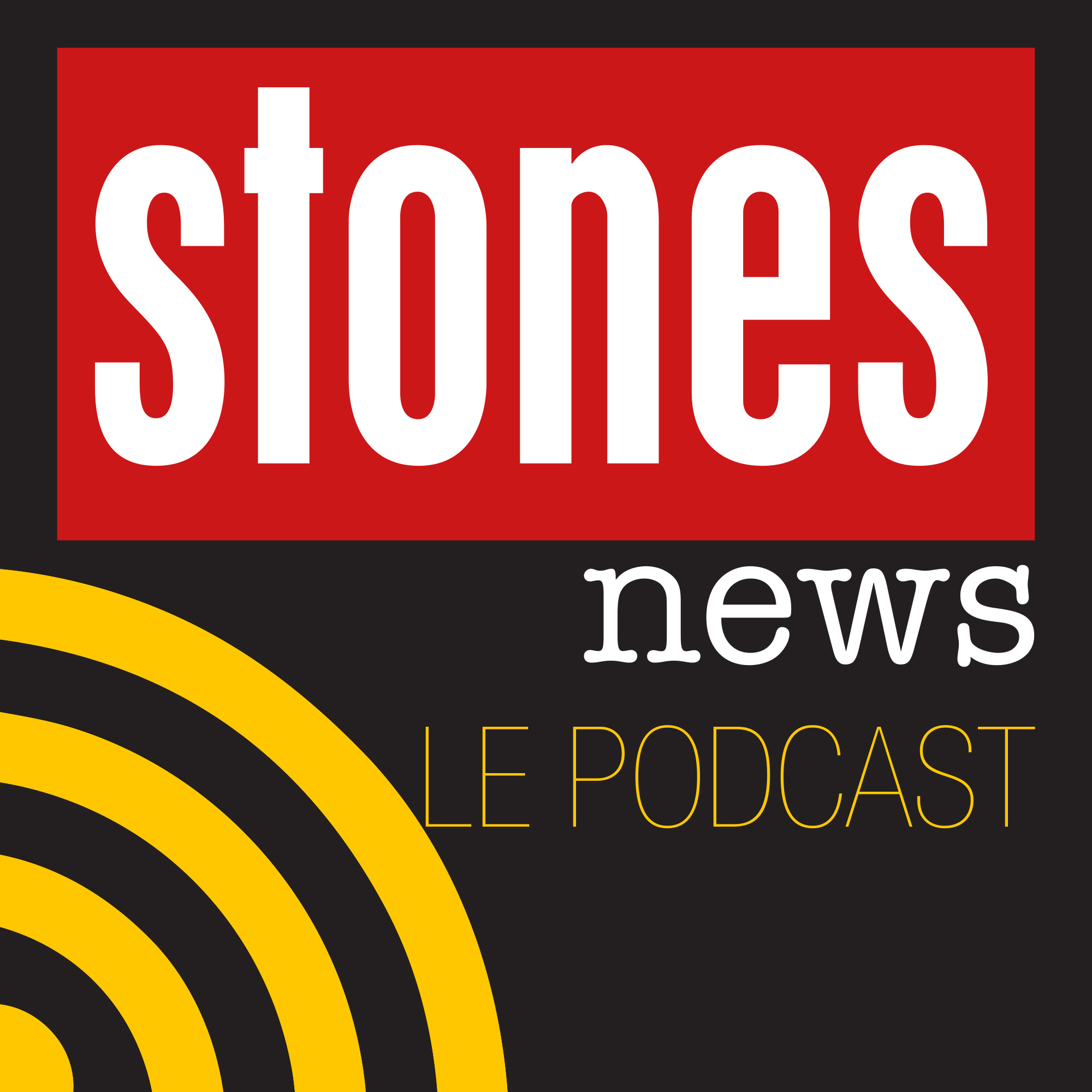 Stones News, le Podcast